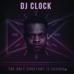 The Only Constant Is Change BY DJ Clock